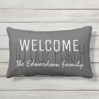 Rustic Gray Welcome to our Porch Family name Outdoor Pillow
