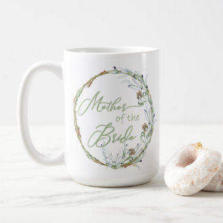 Rustic Greenery Wreath Mother of the Bride Coffee Mug