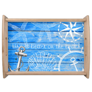 Rustic Nautical life is better on the beach Serving Tray