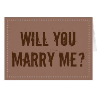 "Rustic ""WILL YOU MARRY ME?"" Card"