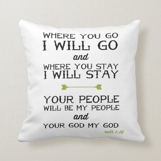 Ruth 1:16 | Inspirational Bible Verse Throw Pillow