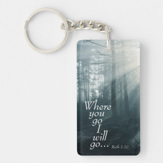 Ruth 1:16 Scripture, Where you go I will go Keychain