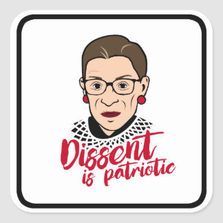 Ruth - Dissent is Patriotic --  Square Sticker