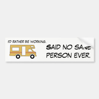 "RV and Camping ""Said No Sane Person"" Bumper Sticker"