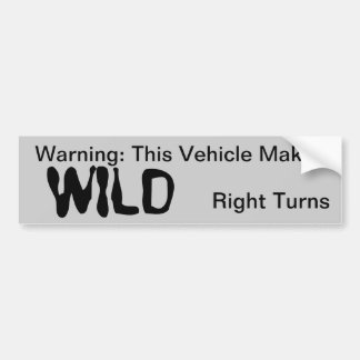 RV Bumper Sticker - Wild Right Turns