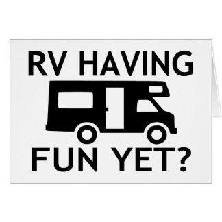 RV Having Fun Yet Funny Wordplay Card