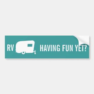 RV Having Fun Yet? - Travel Trailer Humor Bumper Sticker