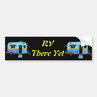 RV  There Yet Bumper Sticker