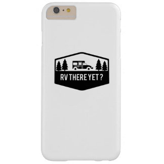 RV There Yet  for Camping Roadtrips Funny Barely There iPhone 6 Plus Case