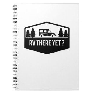 RV There Yet  for Camping Roadtrips Funny Notebook