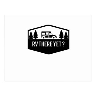 RV There Yet  for Camping Roadtrips Funny Postcard