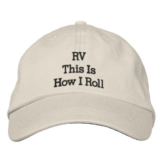 RV This Is How I Roll Motorhome Vehicle Hat Quote
