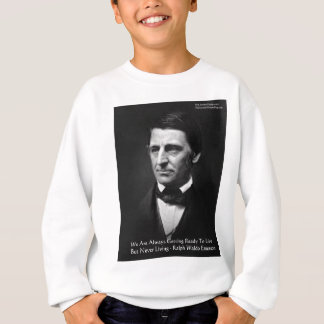 "RW Emerson ""Ready To Live"" Wisdom Quote Gifts Sweatshirt"