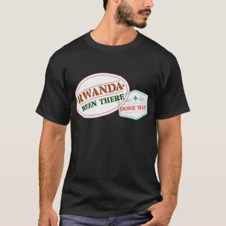 Rwanda Been There Done That T-Shirt