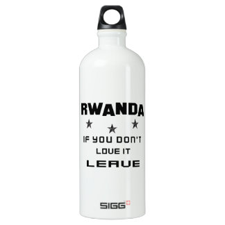Rwanda If you don't love it, Leave