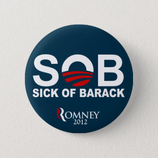 S.O.B. - Sick of Barack 2 Inch Round Button