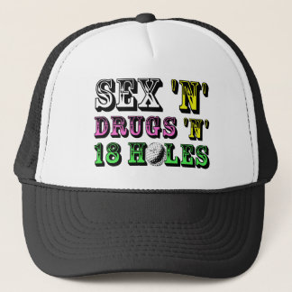 S*x And Drugs And 18 Holes Trucker Hat