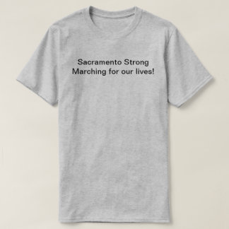 Sacramento March for our lives, long sleeve T-Shirt