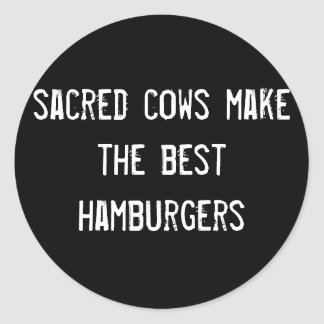 sacred cows make the best hamburgers classic round sticker