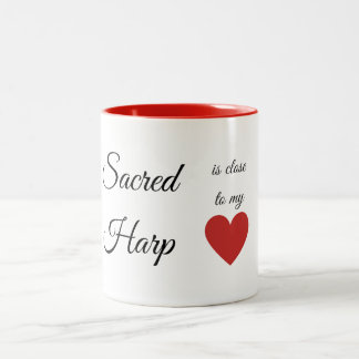 Sacred Harp Is Close To My Heart Two-Tone Coffee Mug
