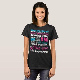 Sacrifices For True Love Carpenter Wife Tshirt