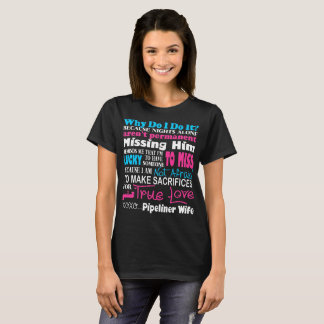 Sacrifices For True Love Pipeliner Wife Tshirt