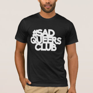 sad queers club shirt - white lettering