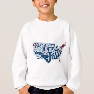 Safe And Happy 4th Of July Sweatshirt