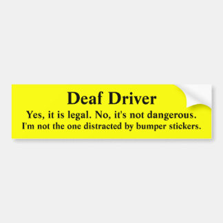 Safe Deaf Driver Not Distracted Bumper Sticker