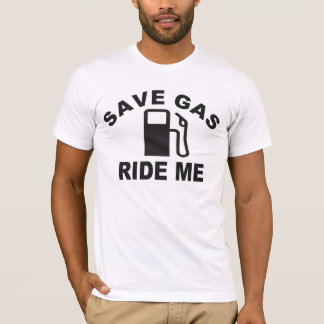 Safe Gas, Ride Me? T-Shirt