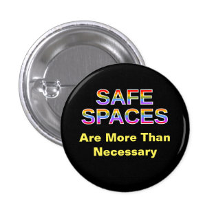 SAFE SPACES Are More Than Necessary 1 Inch Round Button