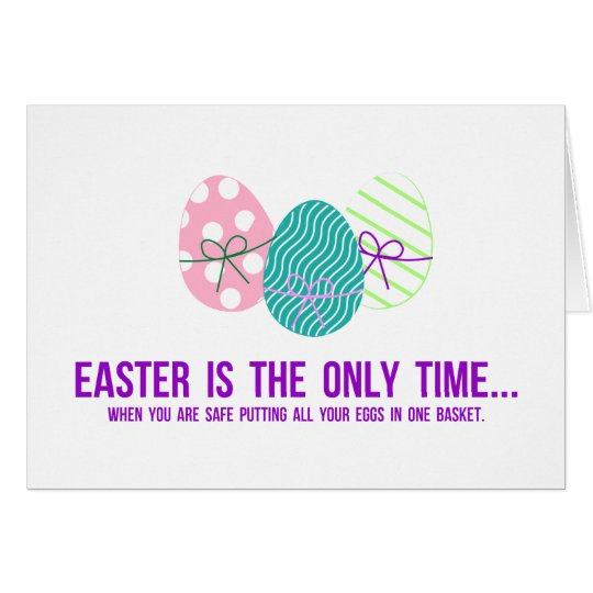 Safe to Put Eggs in One Basket Card