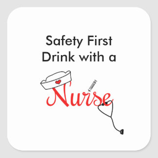 Safety first, drink with a nurse favor in red square sticker