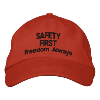 SAFETY FIRST- Freedom Always Embroidered Baseball Caps