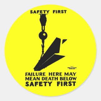 Safety First - Safety Last - Safety Always Classic Round Sticker