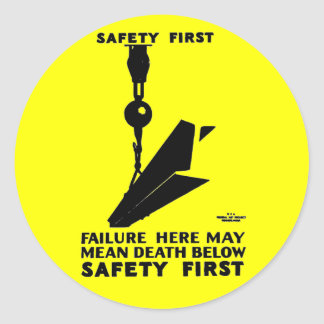 Safety First - Safety Last - Safety Always Round Sticker