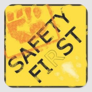 Safety First Square Sticker