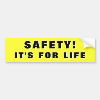 Safety! It's For Life 3d Bumper Sticker