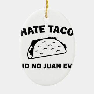 Said No Juan Ever Ceramic Ornament