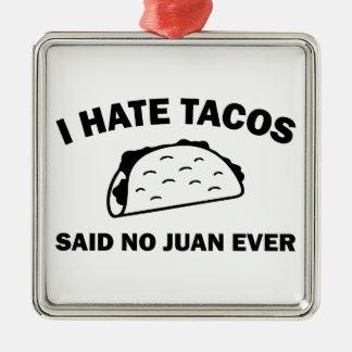 Said No Juan Ever Metal Ornament