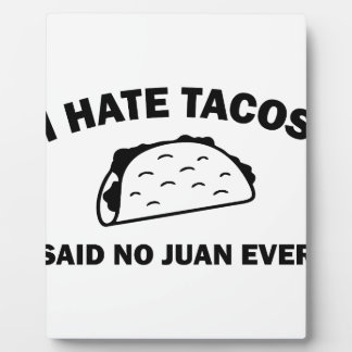 Said No Juan Ever Plaque