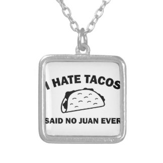 Said No Juan Ever Silver Plated Necklace