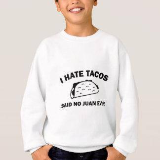 Said No Juan Ever Sweatshirt