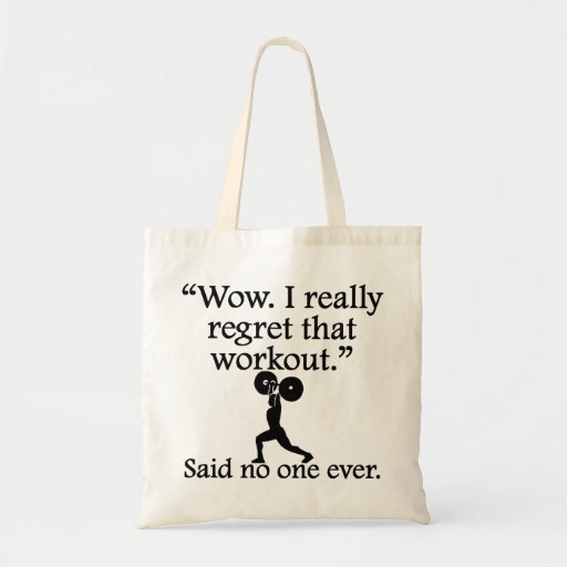 Said No One Ever: I Regret That Workout Canvas Bags