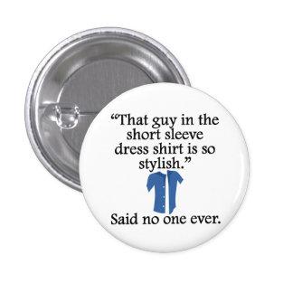 Said No One Ever Short Sleeve Dress Shirt Pinback Button