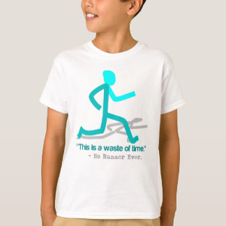 Said No Runner Ever T-Shirt