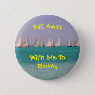 Sail Away with me to Exuma 2 Inch Round Button