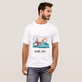 Sail On Sail Boats T-shirt