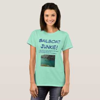 Sailboat Junkie! T-Shirt