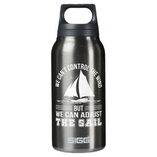 Sailing Cant Control Wind Can Adjust Sails Insulated Water Bottle